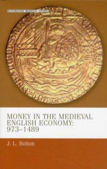 Money in the Medieval English Economy 973-1489, Paperback / softback Book