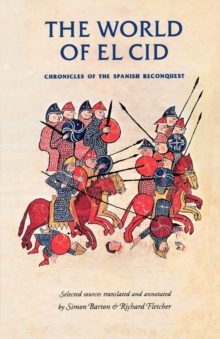 The World of El CID : Chronicles of the Spanish Reconquest, Paperback / softback Book