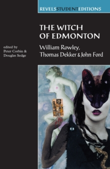 The Witch of Edmonton : By William Rowley, Thomas Dekker and John Ford, Paperback / softback Book