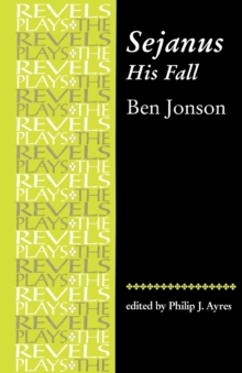 Sejanus, His Fall : By Ben Jonson, Paperback / softback Book