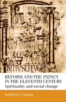 Reform and the Papacy in the Eleventh Century : Spirituality and Social Change, Paperback Book