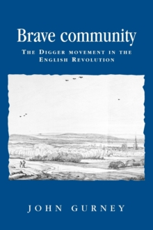 Brave Community : The Digger Movement in the English Revolution, Paperback / softback Book
