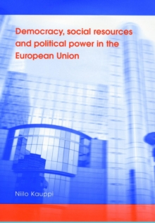 Democracy, Social Resources and Political Power in the European Union, Paperback / softback Book