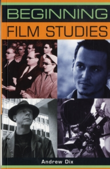 Beginning Film Studies, Paperback / softback Book