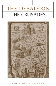 The Debate on the Crusades, 1099-2010, Paperback / softback Book