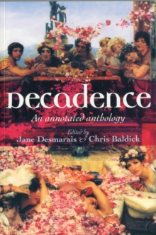 Decadence : An Annotated Anthology, Paperback / softback Book