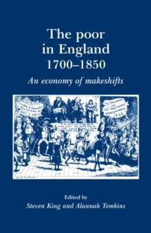 The Poor in England 1700-1850 : An Economy of Makeshifts, Paperback Book
