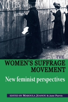 The Women'S Suffrage Movement : *New Feminist Perspectives*, Paperback / softback Book