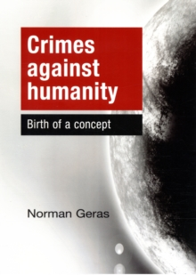 Crimes Against Humanity : Birth of a Concept, Hardback Book