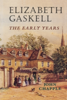 Elizabeth Gaskell : The Early Years, Paperback Book