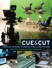 Cue and Cut : A Practical Approach to Working in Multi-Camera Studios, Paperback / softback Book