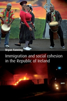 Immigration and Social Cohesion in the Republic of Ireland, Paperback / softback Book