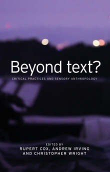 Beyond Text? : Critical Practices and Sensory Anthropology, Hardback Book
