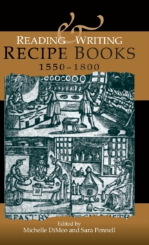 Reading and Writing Recipe Books, 1550-1800, Hardback Book