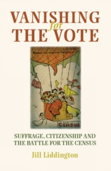 Vanishing for the Vote : Suffrage, Citizenship and the Battle for the Census, Paperback / softback Book