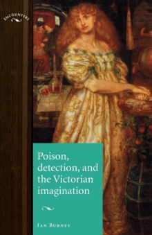 Poison, Detection and the Victorian Imagination, Paperback Book