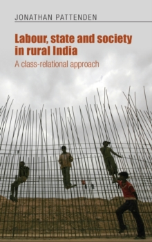 Labour, State and Society in Rural India : A Class-Relational Approach, Hardback Book