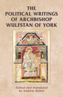 The Political Writings of Archbishop Wulfstan of York, Paperback Book