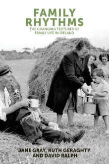 Family Rhythms : The Changing Textures of Family Life in Ireland, Paperback Book