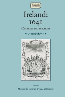 Ireland: 1641 : Contexts and Reactions, Paperback / softback Book