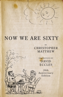 Now We Are Sixty, Hardback Book