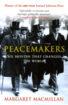 Peacemakers Six Months that Changed The World, Paperback Book