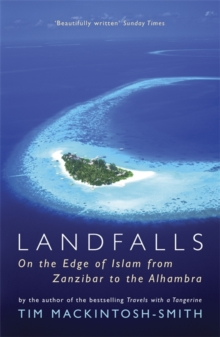Landfalls : On the Edge of Islam from Zanzibar to the Alhambra, Paperback / softback Book