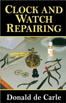 Clock and Watch Repairing, Paperback / softback Book