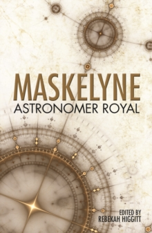 Maskelyne: Astronomer Royal, Hardback Book