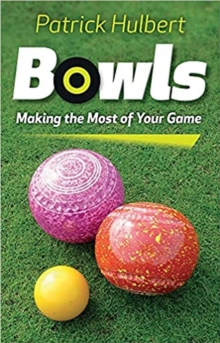 Bowls : Making the Most of Your Game, Paperback Book
