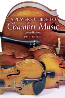A Player's Guide to Chamber Music, Hardback Book