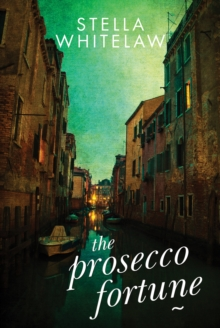 The Prosecco Fortune, Hardback Book