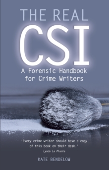 The Real CSI : A Forensics Handbook for Crime Writers, Paperback / softback Book
