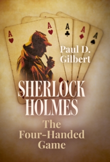 Sherlock Holmes : The Four-Handed Game, Hardback Book