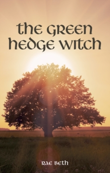 The Green Hedge Witch : 2nd Edition, Paperback / softback Book