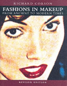 Fashions in Makeup : From Ancient to Modern Times, Paperback Book