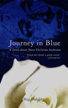 Journey in Blue : A Novel About H.C. Andersen, Paperback Book
