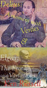 Elgar : The Erotic Variations and Delius: A Moment with Venus, Paperback Book