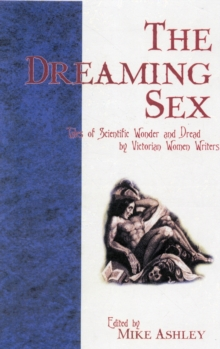 Dreaming Sex : Tales of Scientific Wonder and Dread by Victorian Women, Paperback Book