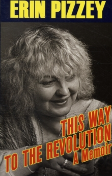 This Way to the Revolution : A Memoir, Paperback Book