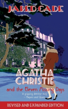 Agatha Christie and the Eleven Missing Days, Paperback / softback Book