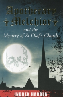 Apothecary Melchior and the Mystery of St Olaf's Church, Paperback Book
