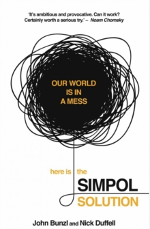The SIMPOL Solution : Solving Global Problems Could be Easier Than We Think, Paperback / softback Book