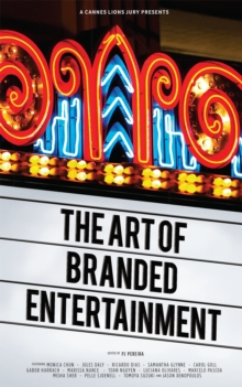 A Cannes Lions Jury Presents: The Art of Branded Entertainment, Paperback / softback Book