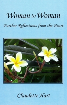 Woman to Woman : Further reflections from the heart, Paperback Book