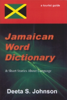 Jamaican Word Dictionary : & Short Stories About Language, Hardback Book