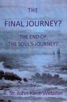The Final Journey? : The End of the Soul's Journey?, Paperback / softback Book