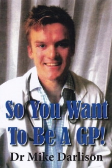 So You Want to be a GP!, Paperback Book