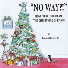 No Way?! : How Pickles Became the Christmas Gherkin, Paperback Book