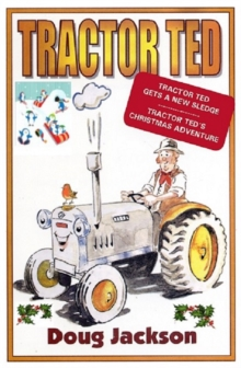 Tractor Ted : Tractor Ted Gets a New Sledge/Tractor Ted's Christmas Adventure, Paperback Book